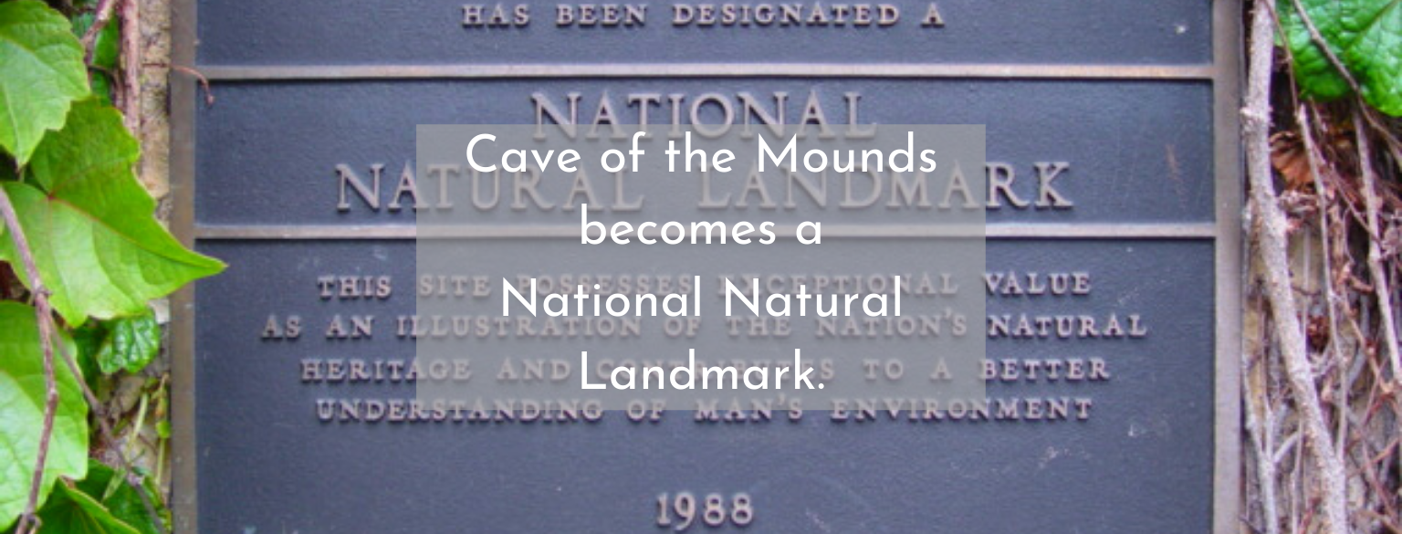 cave of the mounds becomes a national natural landmark in 1988
