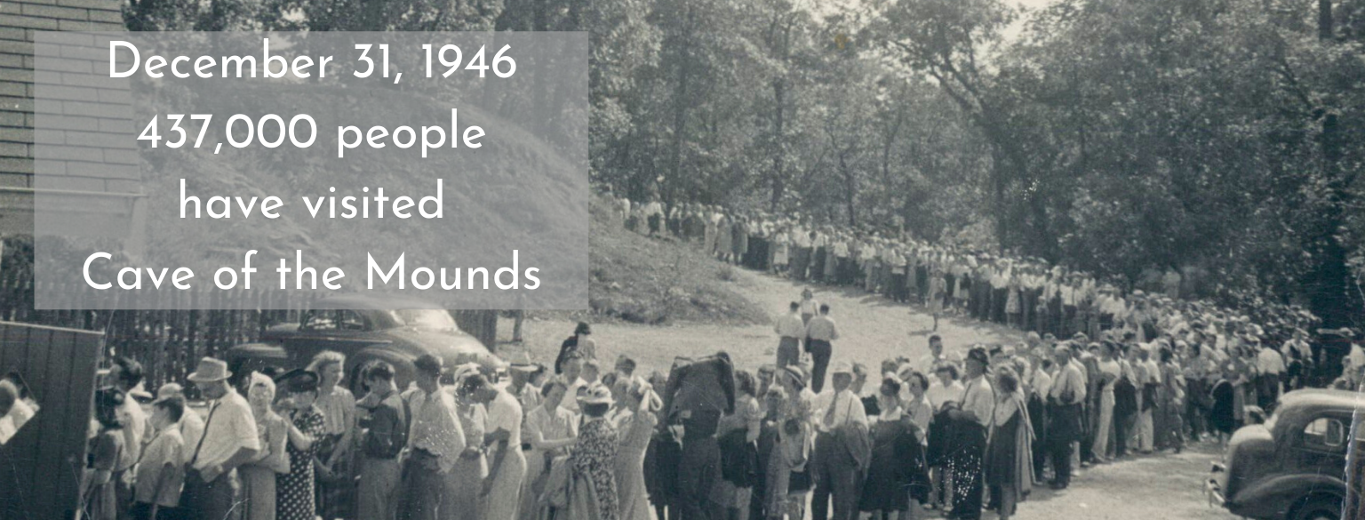 December 31, 1946, 437,000 people have visited Cave of the Mounds