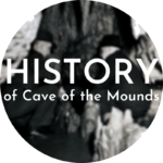 History of Cave of the Mounds