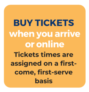 Buy Tickets when you arrive or online.