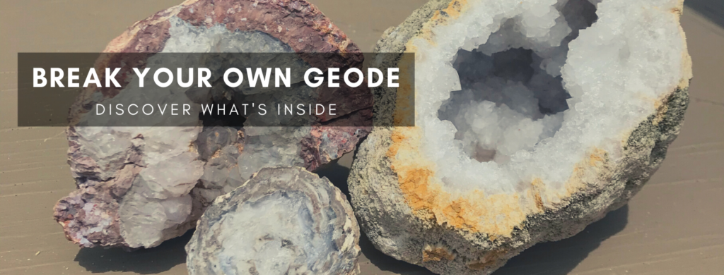 Break Your Own Geode. Discover what's inside.