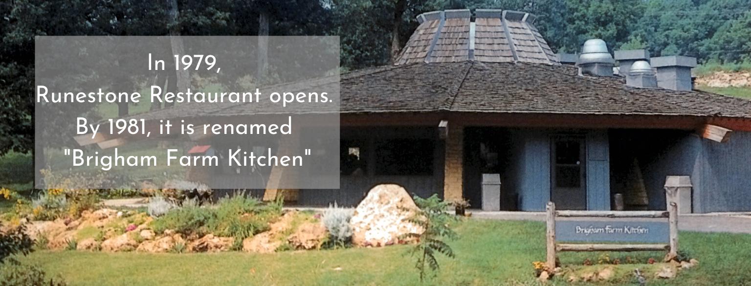 In 1979, Runestone Restaurant opens. By 1981, it is renamed Brigham Farm Kitchen