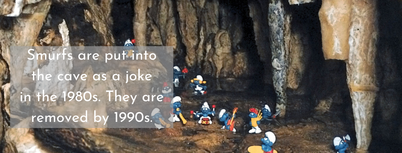 Smurfs are put into the cave as a joke in the 1980s. They are removed by the 1990s.