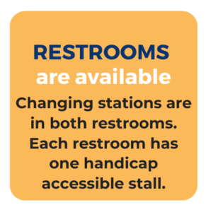 Restroom available. Changing stations are in both restrooms. Each restroom has one handicap accessible stall.
