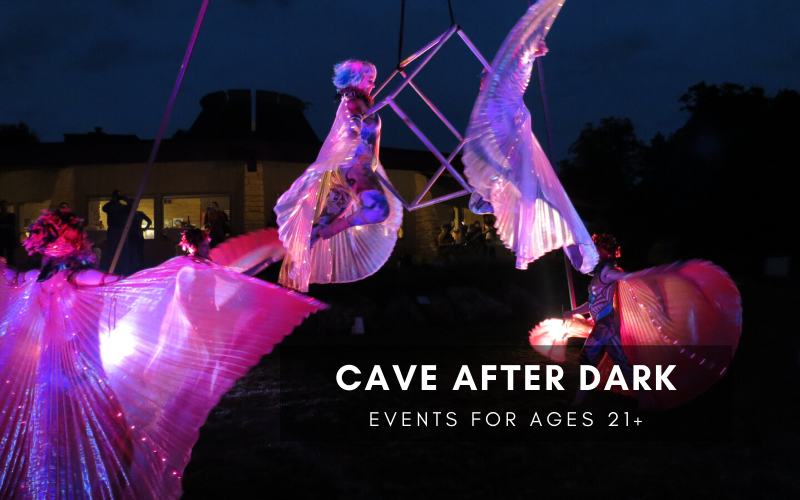 Cave After Dark. Events for Ages 21 and over.