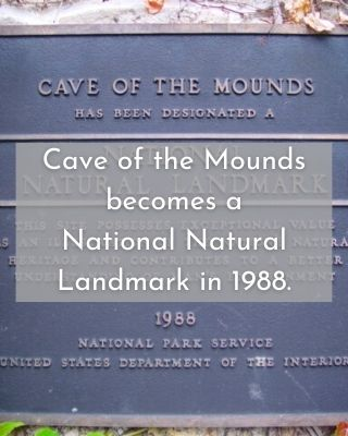 Cave of the Mounds becomes a National Natural Landmark in 1988.