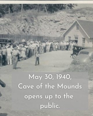 May 30, 1940, Cave of the Mounds opens up to the public