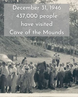December 31, 1946 437,000 people have visited Cave of the Mounds